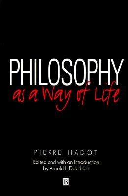 https://www.goodreads.com/book/show/305860.Philosophy_as_a_Way_of_Life